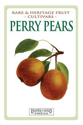 Perry Pears: Rare and Heritage Fruit Cultivars #6 - Rare & Heritage Fruit Cultivars 6 (Paperback)