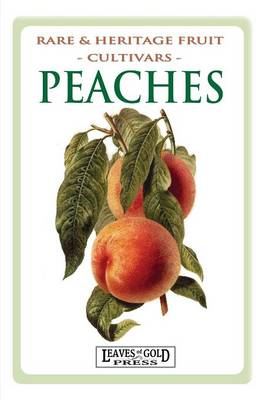 Peaches: Rare and Heritage Fruit Cultivars #8 - Rare & Heritage Fruit Cultivars 8 (Paperback)
