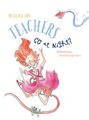 Where Do Teachers Go at Night? (Paperback)