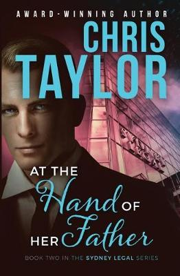 At the Hand of Her Father: Book Two in the Sydney Legal Series - Sydney Legal 2 (Paperback)