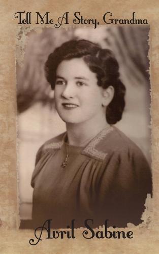 Tell Me A Story, Grandma: Childhood Stories Of Joyce (Paperback)