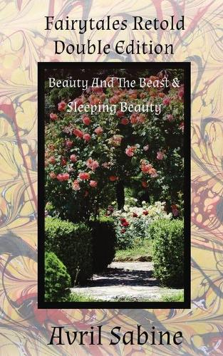 Beauty And The Beast & Sleeping Beauty - Fairytales Retold Double Edition (Paperback)