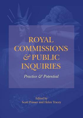 Royal Commissions and Public Inquiries - Practice and Potential (Paperback)
