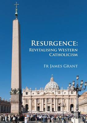 Resurgence, Revitalising Western Catholicism - An Australian Response (Paperback)