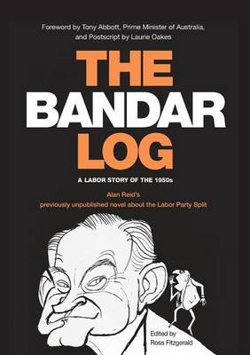 The Bandar-Log: A Labor Story of the 1950s Alan Reid's Previously Unpublished Novel about the Labor Split (Paperback)