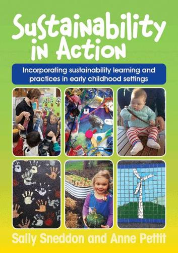 Sustainability in Action: Understanding Sustainability and Successfully Incorporating it into Everyday Learning and Practices. (Paperback)