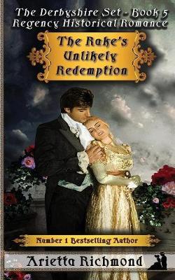 The Rake's Unlikely Redemption: Regency Historical Romance - Derbyshire Set 5 (Paperback)