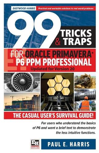 99 Tricks and Traps for Oracle Primavera P6 PPM Professional 2020 (Paperback)