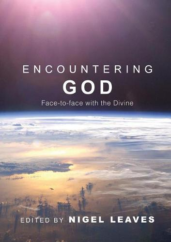 Encountering God: Face-To-Face with the Divine (Paperback)