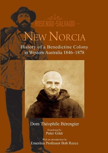New Norcia: History of a Benedictine Colony in Western Australia 1846-1878 (Paperback)