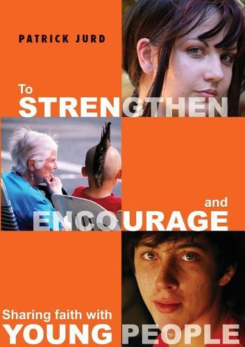 To Strengthen and Encourage: Sharing Faith with Young People (Paperback)