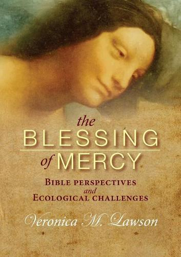 The Blessing of Mercy: Biblical Perspectives and Ecological Challenges (Paperback)