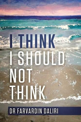 I Think I Should Not Think: An Inspiring Journey of Self-Awareness (Paperback)