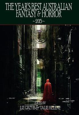 The Year's Best Australian Fantasy and Horror 2015 (Hardback)