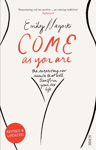 Come as You Are: the surprising new science that will transform your sex life (Paperback)