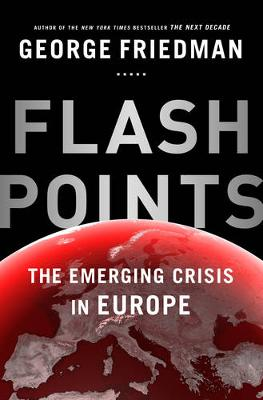 Flashpoints: the emerging crisis in Europe (Paperback)