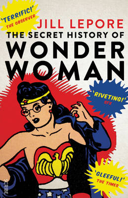 The Secret History of Wonder Woman (Paperback)
