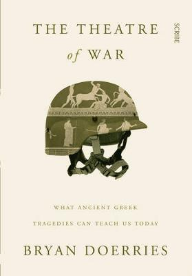 The Theatre of War: what ancient Greek tragedies can teach us today (Paperback)