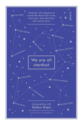 We Are All Stardust: scientists who shaped our world talk about their work, their lives, and what they still want to know (Paperback)