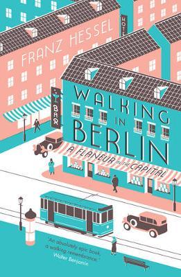 Walking in Berlin: a flaneur in the capital (Hardback)