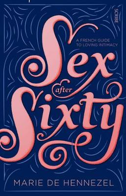 Sex After Sixty: a French guide to loving intimacy (Paperback)