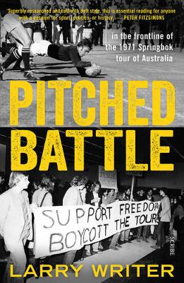 Pitched Battle: in the frontline of the 1971 Springbok tour of Australia (Paperback)