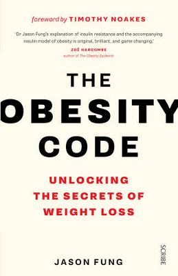 The Obesity Code: the bestselling guide to unlocking the secrets of weight loss - The Obesity Code 1 (Paperback)