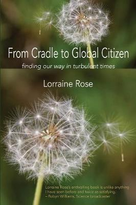 From Cradle to Global Citizen: Finding Our Way in Turbulent Times (Paperback)