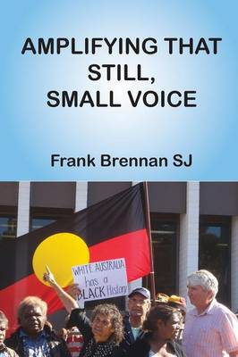 Amplifying that Still, Small Voice (Paperback)
