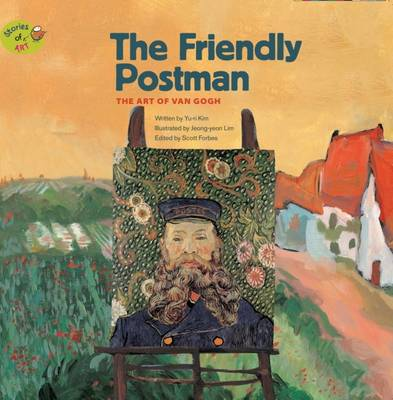 The Friendly Postman: The Art of Van Gogh - Stories of Art (Paperback)