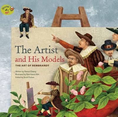 The Artist and His Models: The Art of Rembrandt - Stories of Art (Paperback)