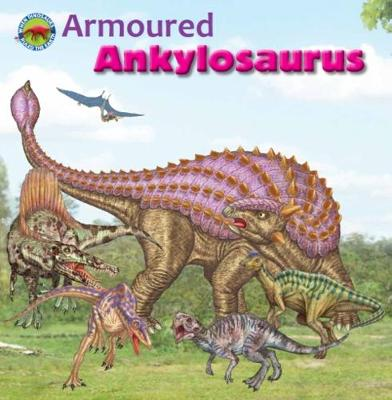 Armoured Ankylosaurus - When Dinosaurs Ruled the Earth (Paperback)