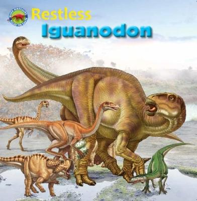 Restless Iguanodon - When Dinosaurs Ruled the Earth (Paperback)