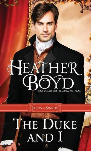 The Duke and I - Saints and Sinners 1 (Paperback)