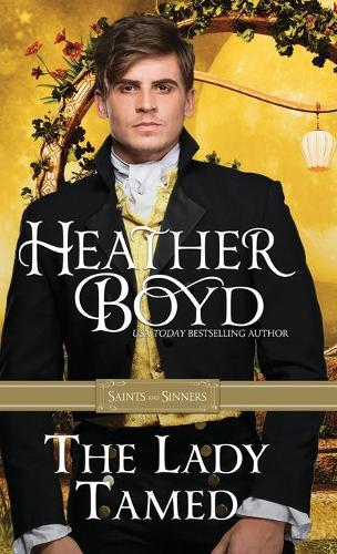 The Lady Tamed - Saints and Sinners 4 (Paperback)