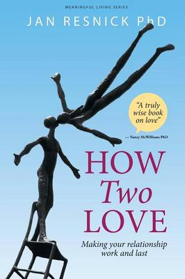How Two Love: Making Your Relationship Work and Last (Paperback)