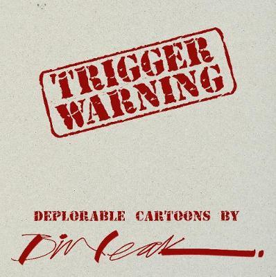 Trigger Warning: Deplorable Cartoons by Bill Leak (Paperback)