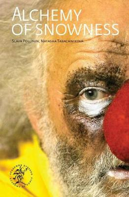 Alchemy of Snowness: Alchemy of Snowness is the story of Slava Polunin, an artist, a creator, a performer, and of his Snowshow, the theatre spectacle that has entertained, enchanted and touched audiences worldwide. (Book)