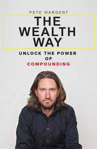 The Wealth Way: The Wealth Way provides a very simple but very effective plan to build your wealth from the ground up. The answers lie in the basic, sometimes even old-fashioned, but tremendously powerful principles explained clearly and succinctly by author Pete Wargent. (Paperback)