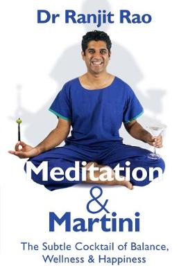 Meditation and Martini: Meditation and Martini is for those who want it all.  Living a more fulfilling and balanced life. (Paperback)