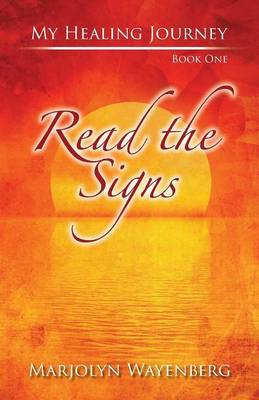 Read the Signs: My Journey Towards Alternative Healing of MS (Paperback)