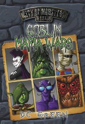 Goblin Mafia Wars: City of Monsters Book 2 - City of Monsters (Paperback)