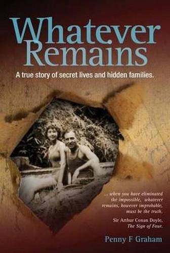 Whatever Remains: A True Story of Secret Lives and Hidden Families (Paperback)