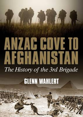 ANZAC Cove to Afghanistan: The History of the 3rd Brigade (Hardback)