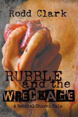 Rubble and the Wreckage (Paperback)