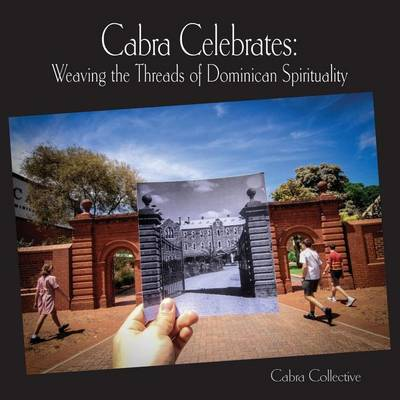 Cabra Celebrates: Weaving the Threads of Dominican Spirituality (Paperback)