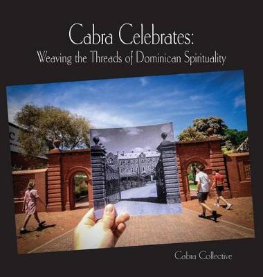 Cabra Celebrates: Weaving the Threads of Dominican Spirituality (Hardback)