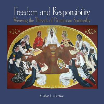 Freedom and Responsibility: Weaving the Threads of Dominican Spirituality (Paperback)