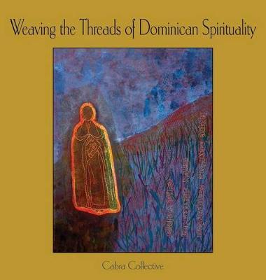 Weaving the Threads of Dominican Spirituality (Hardback)