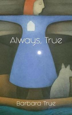 Always, True (Hardback)